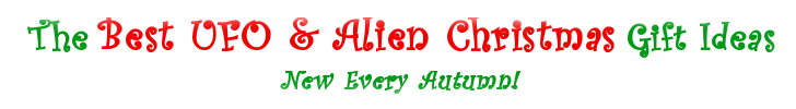 The Best UFO and Alien Christmas Gift Ideas List